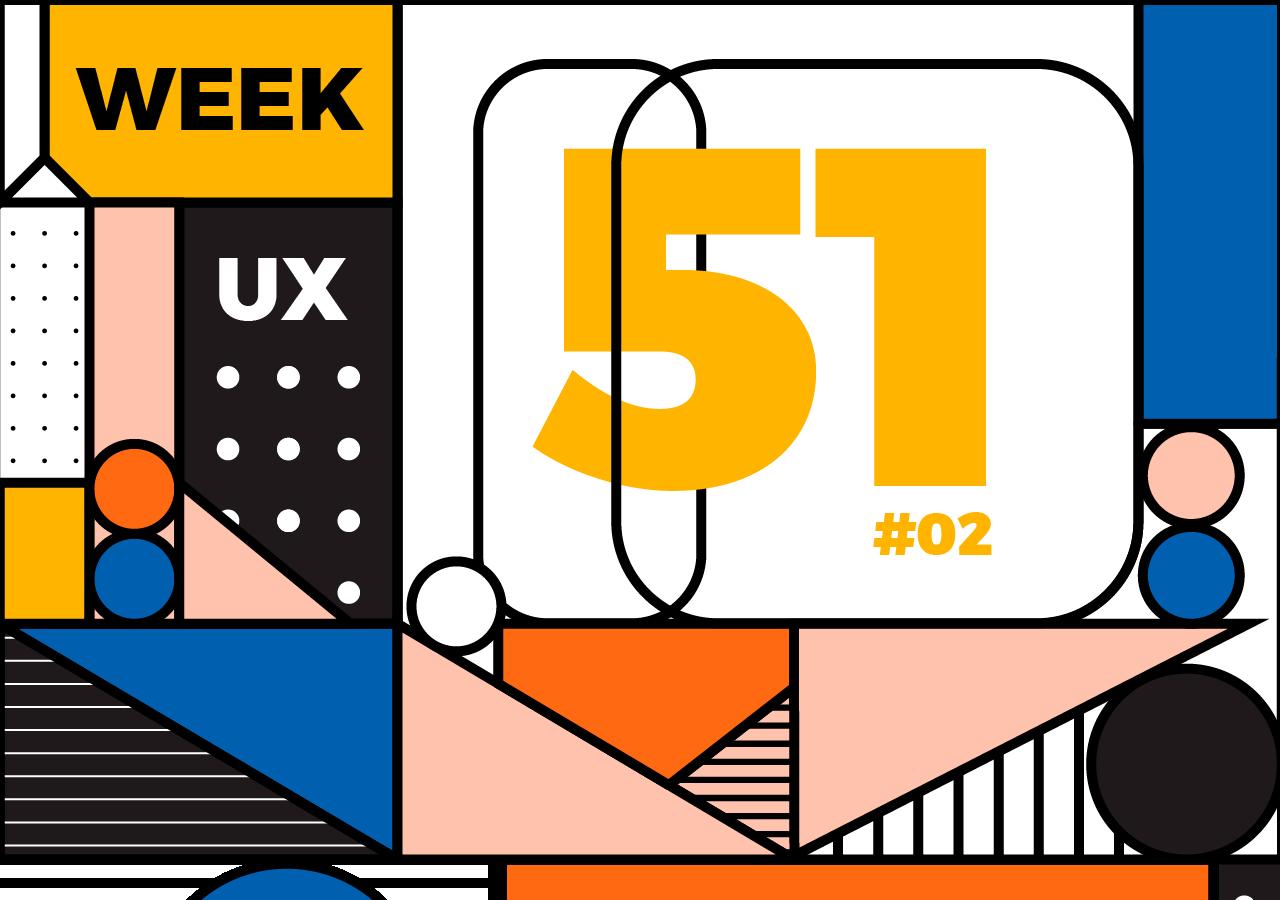 Week 51 (Phần 2): Liệu UX có phải là chìa khóa dẫn đến cánh cổng thành công?