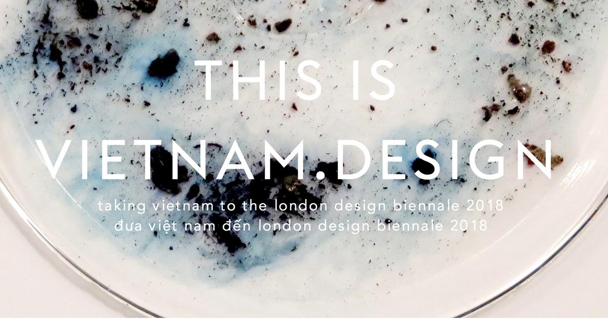Cùng chung tay đưa thiết kế Việt Nam vươn tầm thế giới tại London Design Biennale