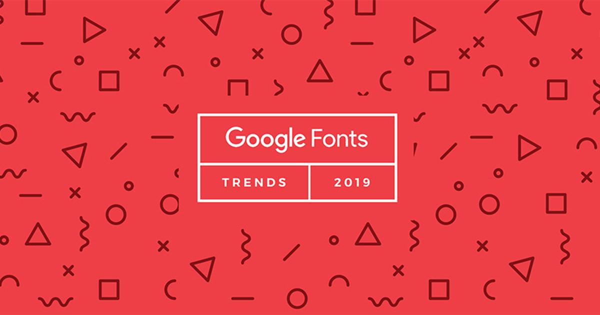 5 nguyên tắc sử dụng Google Font sẽ lên ngôi năm 2019
