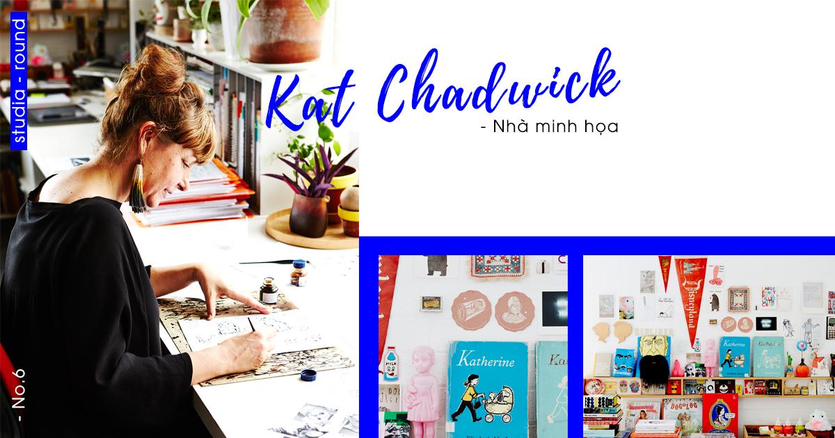 [Studia-round] Kỳ 6 | Cùng trò chuyện với nhà minh họa Kat Chadwick