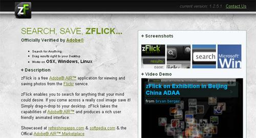 zFlick là một ứng dụng Adobe Air miễn phí, dùng để xem ảnh và tải ảnh về từ  Flickr. Nó cũng có thể tìm kiếm những ứng dụng mới của Flickr.