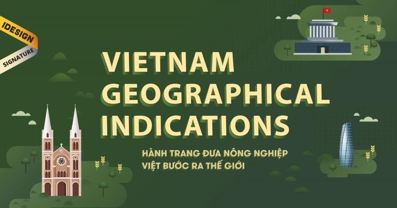 Vietnam Geographical Indications - Hành trang đưa nông nghiệp Việt bước ra thế giới