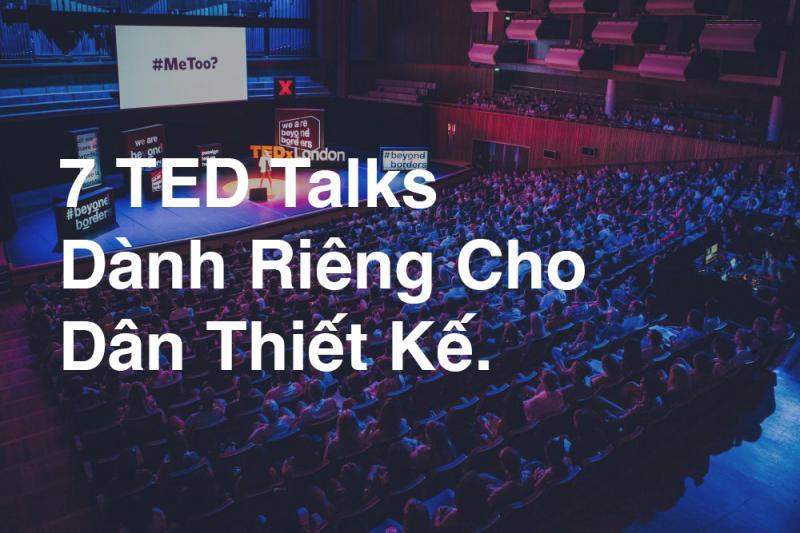 7 TED Talks dành cho dân thiết kế