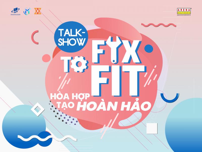 """Dẫn bước Through The Rules 2019: Talkshow """"FIX TO FIT - Hòa hợp tạo hoàn hảo"""""""