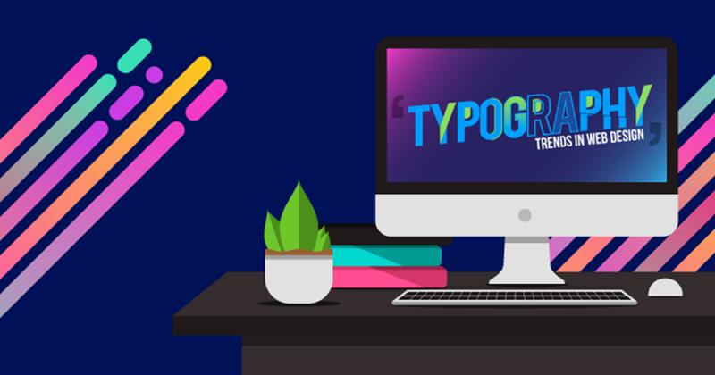 Dự đoán xu hướng Typography 2018: Bước nhảy vọt trong thẩm mỹ thiết kế Web