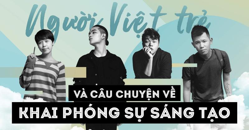 Người Việt trẻ và câu chuyện về khai phóng sự sáng tạo