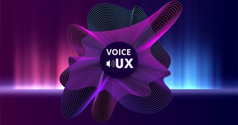 Khái quát về Voice UX: 7 bước để xây dựng trải nghiệm tốt