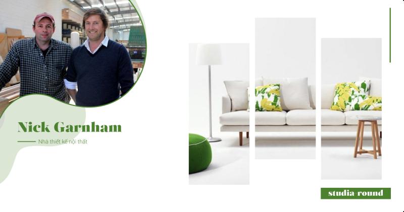 [Studia-round] Kỳ 4 | Tham quan xưởng nội thất của nhà thiết kế Nick Garnham - nơi tạo ra những chiếc ghế tuyệt vời