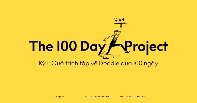 Series The 100 Day Project | Kỳ 1: Quá trình tập vẽ Doodle qua 100 ngày