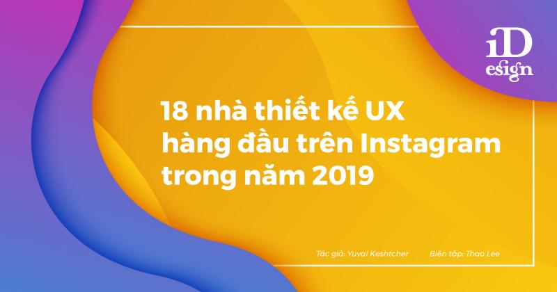 18 nhà thiết kế UX hàng đầu trên Instagram trong năm 2019