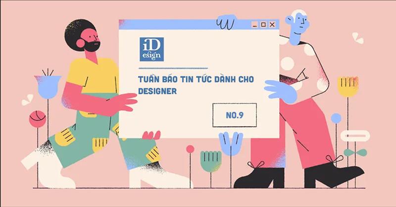 Tuần báo tin tức dành cho designer | Tuần 9