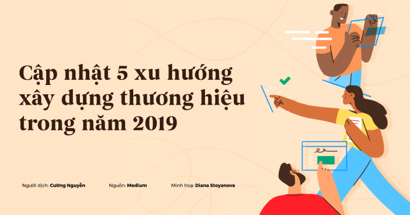 Cập nhật 5 xu hướng xây dựng thương hiệu trong năm 2019
