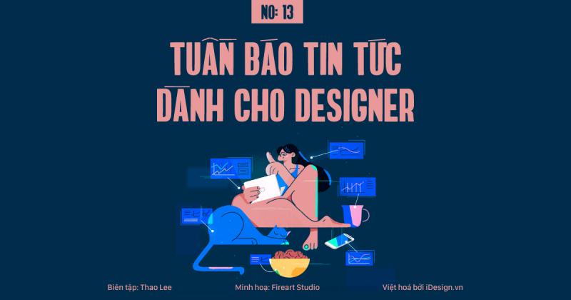 Tuần báo tin tức dành cho designer | Tuần 13
