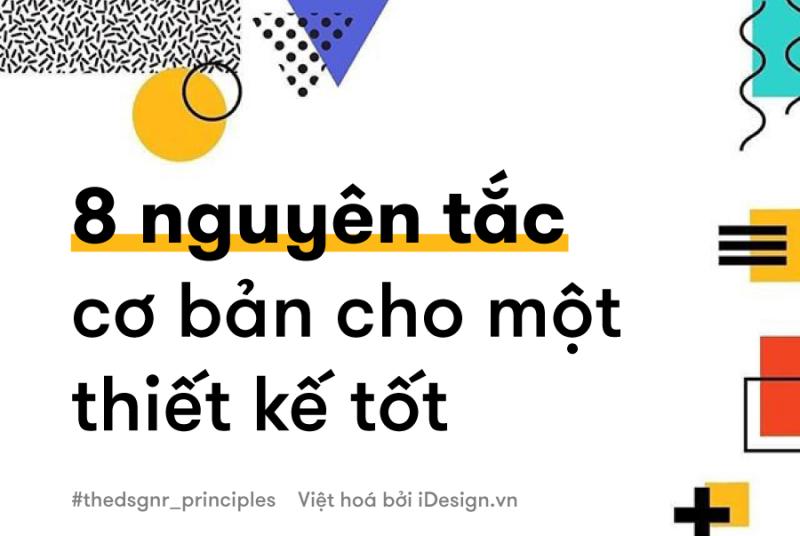 8 nguyên tắc cơ bản hình thành một thiết kế tốt