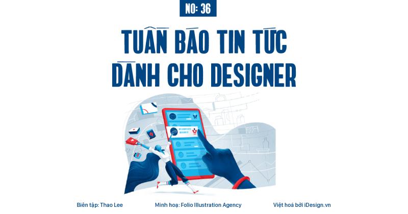 Tuần báo tin tức dành cho designer | Tuần 36
