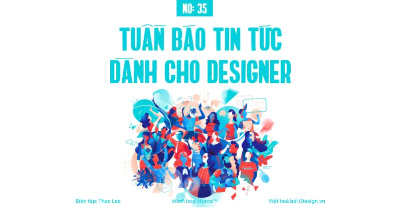 Tuần báo tin tức dành cho designer | Tuần 35