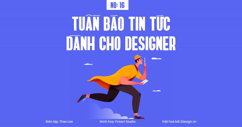 Tuần báo tin tức dành cho designer | Tuần 16