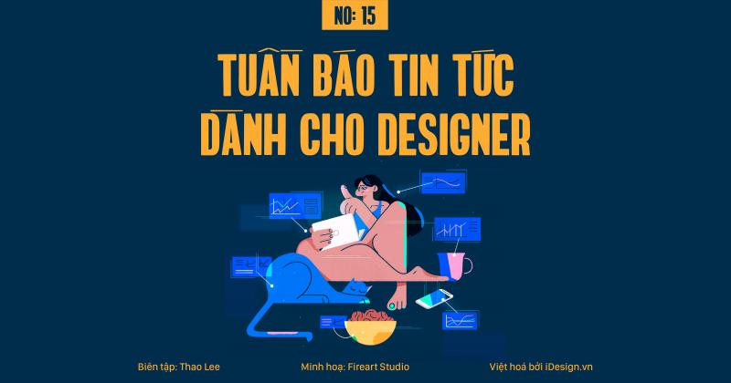 Tuần báo tin tức dành cho designer | Tuần 15