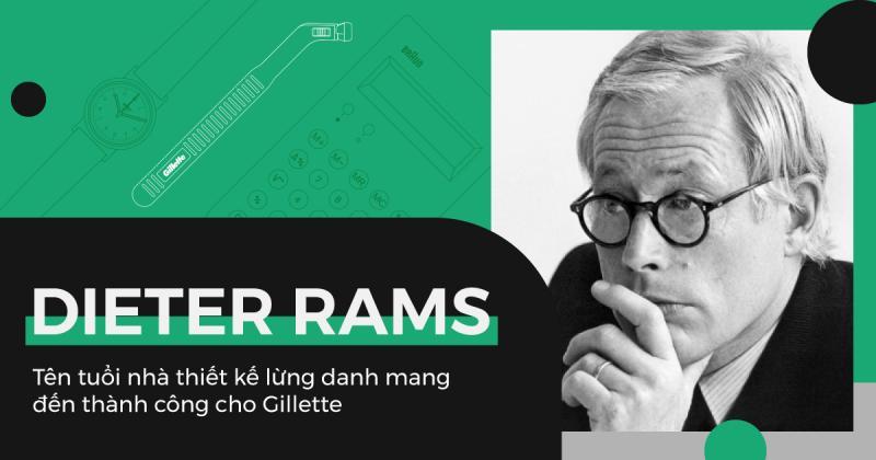Dieter Rams: Tên tuổi nhà thiết kế lừng danh mang đến thành công cho Gillette