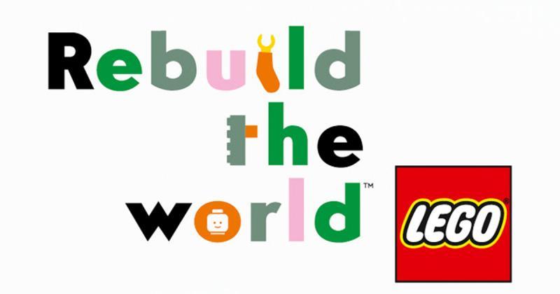 """Lego ra mắt chiến dịch với câu khẩu hiệu đầy cảm hứng """"Rebuild the World"""""""