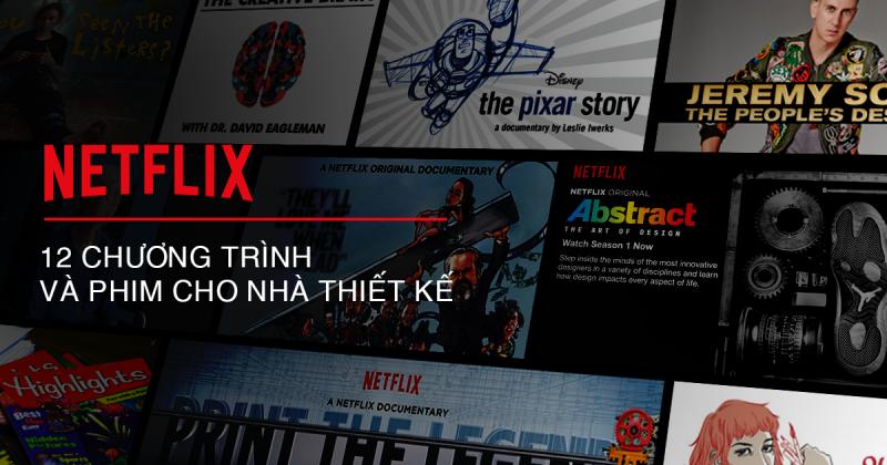 12 chương trình và phim trên Netflix dành cho dân thiết kế (Phần 1)