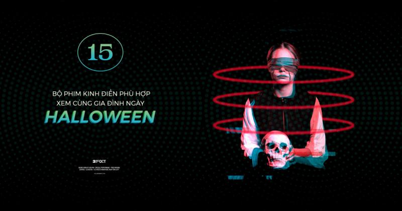 15 bộ phim kinh điển phù hợp xem cùng gia đình ngày Halloween