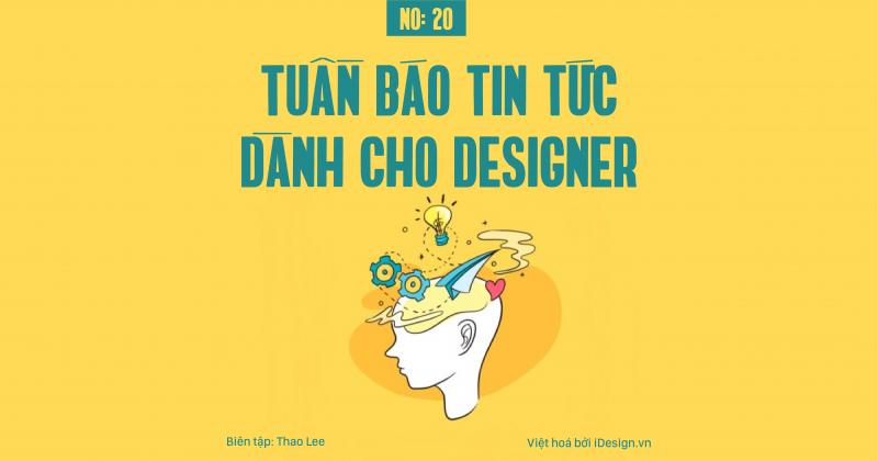 Tuần báo tin tức dành cho designer | Tuần 20