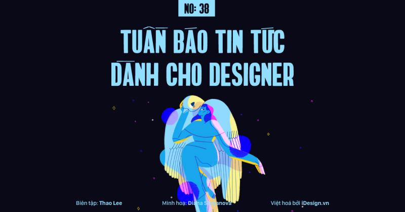 Tuần báo tin tức dành cho designer | Tuần 38