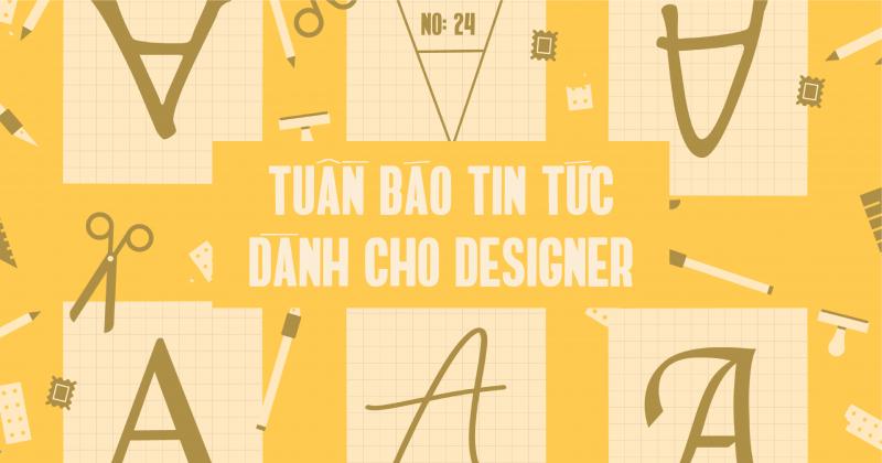 Tuần báo tin tức dành cho designer | Tuần 24