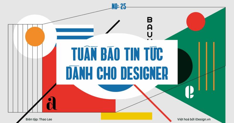 Tuần báo tin tức dành cho designer | Tuần 25