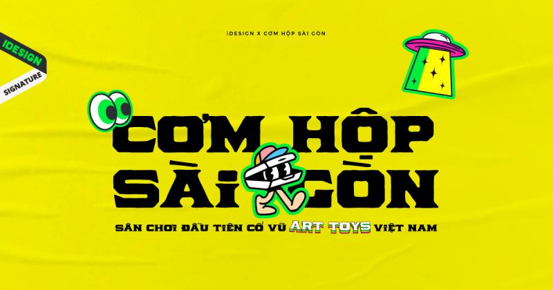 CƠM HỘP Sài Gòn - Sân chơi đầu tiên cổ vũ Art Toys/Designer Toys Việt Nam