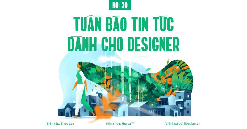 Tuần báo tin tức dành cho designer | Tuần 30