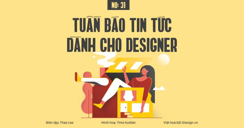 Tuần báo tin tức dành cho designer | Tuần 31