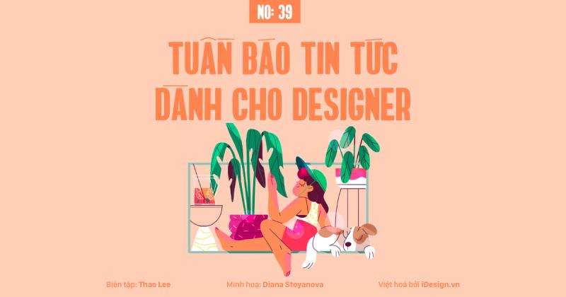Tuần báo tin tức dành cho designer | Tuần 39