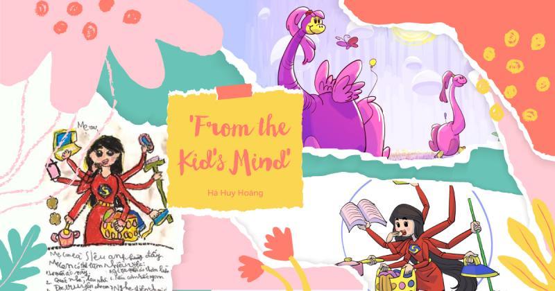 Người lớn và trẻ con cùng nối dài trí tưởng tượng của nhau qua dự án 'From the Kid's Mind' từ Hà Huy Hoàng
