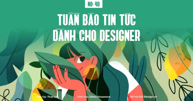 Tuần báo tin tức dành cho designer | Tuần 40