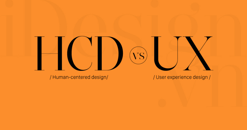 Khác biệt giữa thiết kế lấy người dùng làm trung tâm (HCD) và thiết kế trải nghiệm người dùng (UX) là gì?