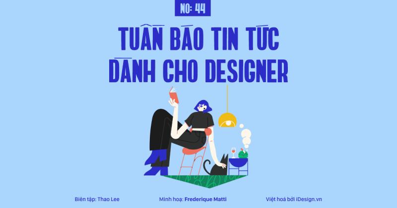 Tuần báo tin tức dành cho designer | Tuần 44