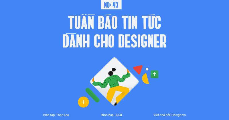 Tuần báo tin tức dành cho designer | Tuần 43