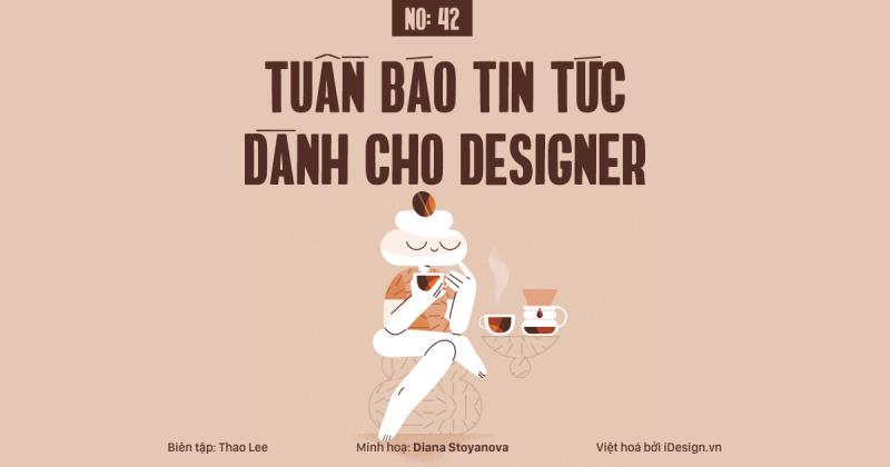 Tuần báo tin tức dành cho designer | Tuần 42