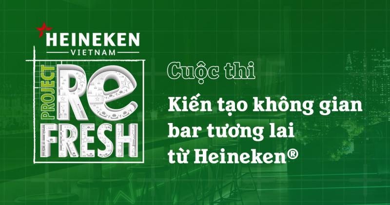 Project Refresh: Cuộc thi kiến tạo không gian bar tương lai từ Heineken® với giải thưởng lên đến 300 triệu
