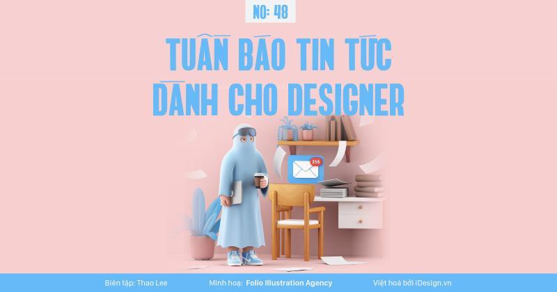 Tuần báo tin tức dành cho designer | Tuần 48
