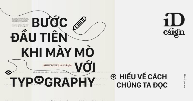 Bước đầu tiên khi mày mò với Typography: Hiểu về cách chúng ta đọc