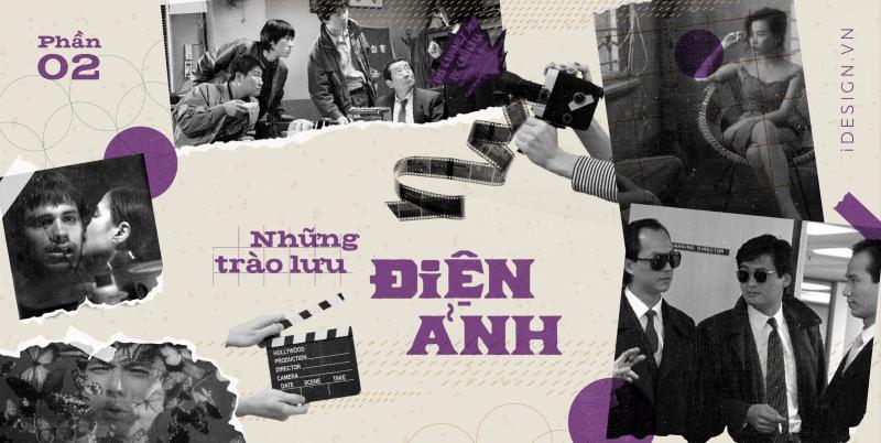 Những trào lưu điện ảnh quan trọng mà người mê phim nên biết (phần 2)