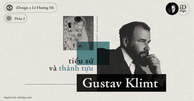 Gustav Klimt (Phần 2) - Tiểu sử và thành tựu
