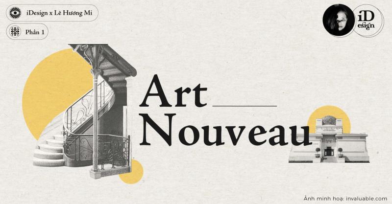 Art Nouveau (Phần 1): Tóm lược và lịch sử