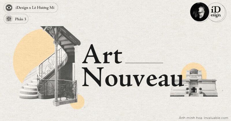 Art Nouveau (Phần 3): Các tác phẩm và nghệ sĩ nổi bật