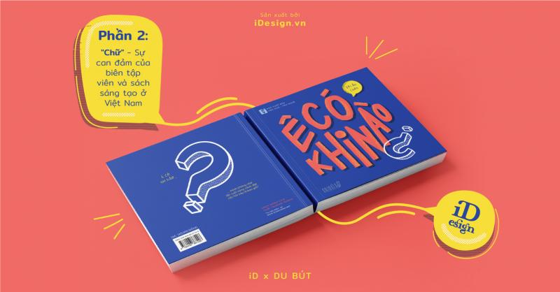 iD x Du Bút: 'Ê có khi nào…?' và tất tần tật về quy trình xuất bản sách sáng tạo (Phần 2)