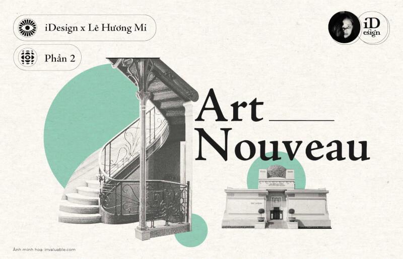 Art Nouveau (Phần 2): Khái niệm, phong cách, và xu hướng