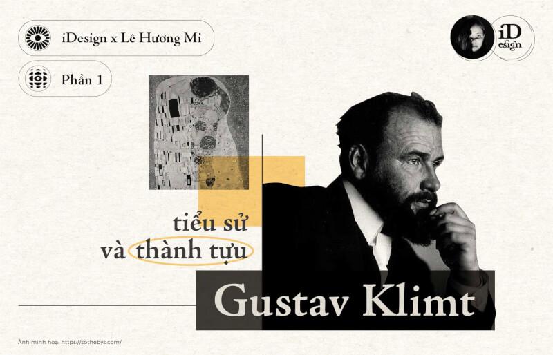 Gustav Klimt (Phần 1) - Sơ lược, các thành tựu, tiểu sử